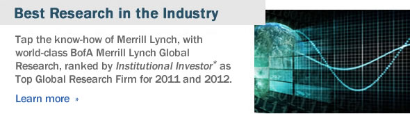 Tap the know-how of Merrill Lynch with world-class BoA Merrill Lynch Global Research