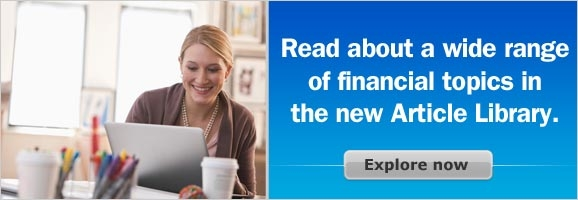 Read about a wide range of financial topics in the new Article Library