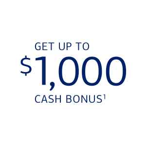 Get up to $1,000 cash bonus, footnote 1